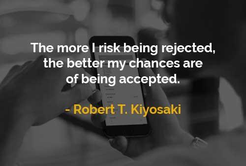 Kata-kata Motivasi Robert T. Kiyosaki Ditolak dan Diterima - Finansialku