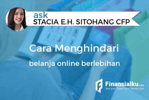 Konsultasi Bagaimana Cara Menghindari Belanja Online Berlebihan 01 - Finansialku