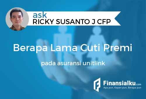 Konsultasi Berapa Lama Idealnya Cuti Premi pada Asuransi Unitlink 01 - Finansialku