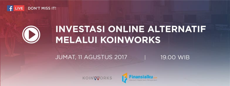 Live Event Investasi Online Alternatif Peer to Peer Lending Koinworks - Finansialku