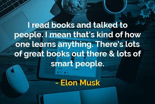 Kata-kata Bijak Elon Musk Membaca Buku dan Berbicara Dengan Orang Lain - Finansialku