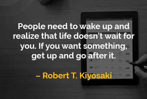 Kata-kata Motivasi Robert T. Kiyosaki Orang Perlu Bangun dan Menyadari - Finansialku