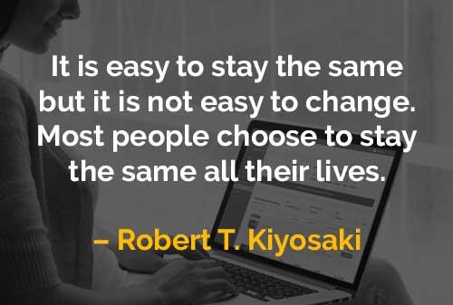 Kata-kata Motivasi Robert T. Kiyosaki Tetap Sama Dan Berubah - Finansialku