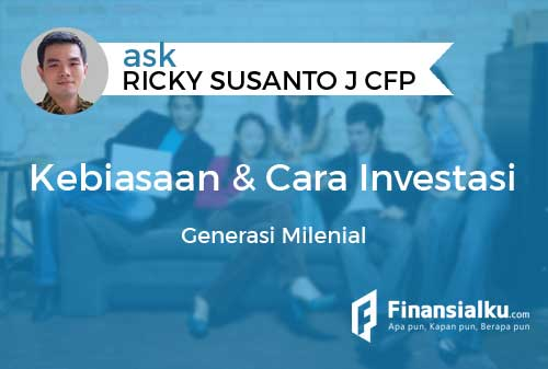 Konsultasi Bagaimana Kebiasaan dan Cara Investasi dari Generasi Milenial 01 - Finansialku