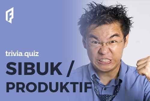 Slide & Quiz Kamu Termasuk Orang Sibuk atau Produktif 01 - Finansialku