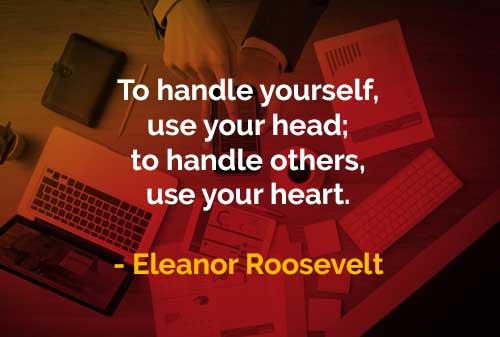 Kata Kata Bijak Eleanor Roosevelt Menangani Diri Sendiri