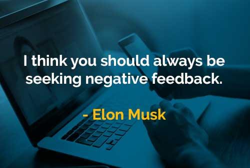Kata-kata Bijak Elon Musk Mencari Umpan Balik Negatif - Finansialku