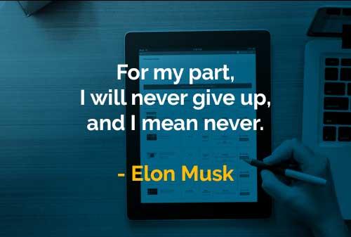 Kata-kata Bijak Elon Musk Tidak Akan Pernah Menyerah - Finansialku