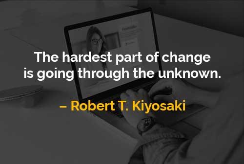 Kata-kata Motivasi Robert T. Kiyosaki Bagian Paling Sulit Dari Perubahan - Finansialku