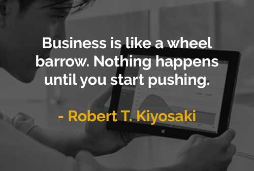 Kata-kata Motivasi Robert T. Kiyosaki Bisnis Seperti Gerobak - Finansialku