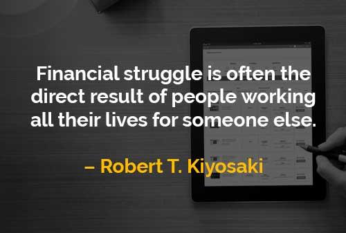 Kata-kata Motivasi Robert T. Kiyosaki Perjuangan Keuangan Orang Yang Bekerja - Finansialku