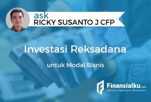 Konsultasi Apakah Bisa Investasi Reksadana Untuk Modal Bisnis 01 - Finansialku
