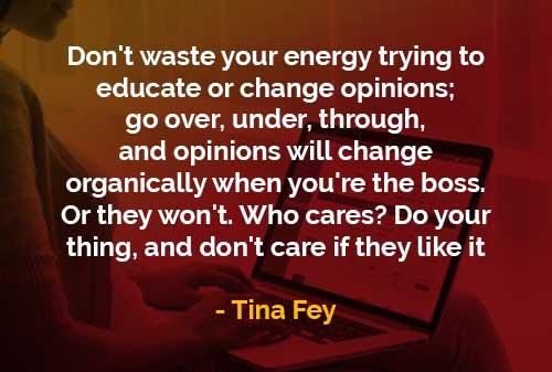 Kata-kata Bijak Tina Fey Mendidik dan Mengubah Pendapat - Finansialku
