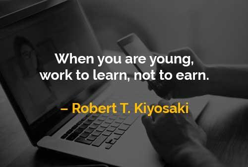 Kata-kata Motivasi Robert T. Kiyosaki Bekerja untuk Belajar - Finansialku