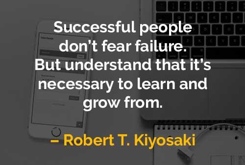 Kata-kata Motivasi Robert T. Kiyosaki Orang Sukses Tidak Takut Gagal - Finansialku