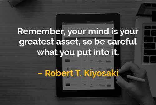 Kata-kata Motivasi Robert T. Kiyosaki Pikiran Anda Adalah Aset Terbesar - Finansialku
