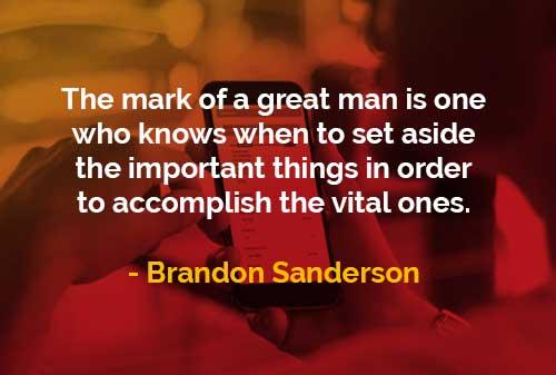 Kata-kata Bijak Brandon Sanderson Tanda Seseorang yang Hebat - Finansialku