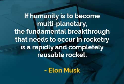 Kata-kata Bijak Elon Musk Manusia Sebagai Multi Planet - Finansialku