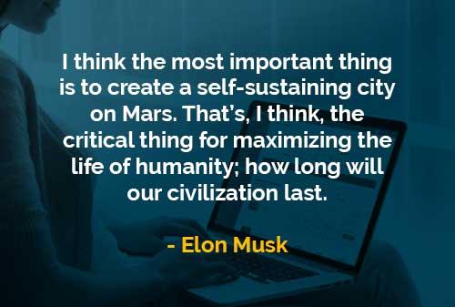 Kata-kata Bijak Elon Musk Menciptakan Kota Mandiri di Mars - Finansialku