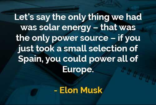 Kata-kata Bijak Elon Musk Satu-satunya yang Kita Miliki Adalah Energi Matahari - Finansialku