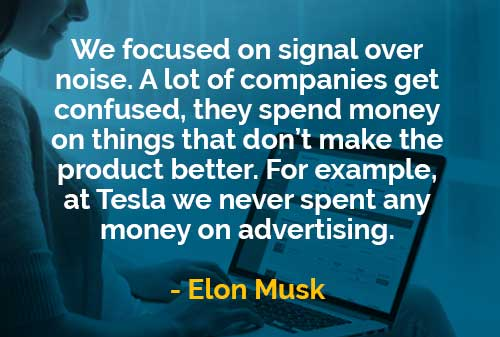 Kata-kata Bijak Elon Musk Tidak Membuat Produk Menjadi Lebih Baik - Finansialku