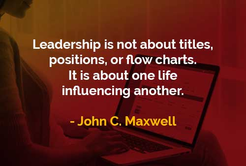 Kata-kata Bijak John Maxwell Kepemimpinan Bukan Tentang Jabatan - Finansialku