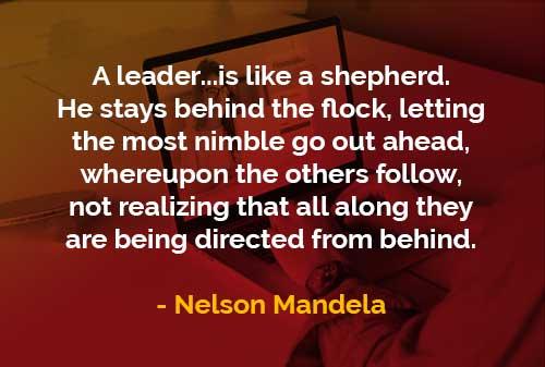 Kata-kata Bijak Nelson Mandela Pemimpin Seperti Seorang Gembala - Finansialku