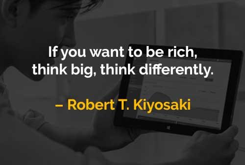 Kata-kata Motivasi Robert T. Kiyosaki Ingin Menjadi Kaya - Finansialku