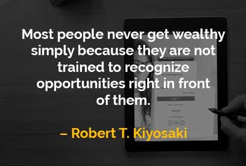 Kata-kata Motivasi Robert T. Kiyosaki Kebanyakan Orang Tidak Pernah Menjadi Kaya - Finansialku