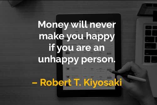 Kata-kata Motivasi Robert T. Kiyosaki Uang Tidak Akan Pernah Membuat Anda Bahagia - Finansialku