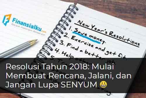 5 Resolusi Keuangan 2018 yang Perlu Kamu Jalankan. Mulai di Januari dan Buktikan Hasilnya di Desember 2018 02 - Finansialku