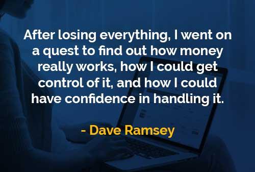 Kata-kata Bijak Dave Ramsey Kehilangan Segalanya - Finansialku