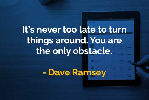 Kata-kata Bijak Dave Ramsey Tidak Ada Kata Terlambat - Finansialku