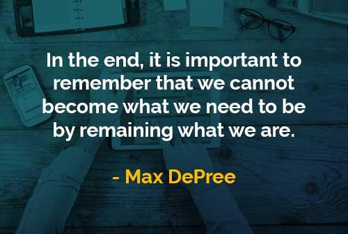 Kata-kata Bijak Max DePree Menjadi Apa yang Kita Butuhkan - Finansialku