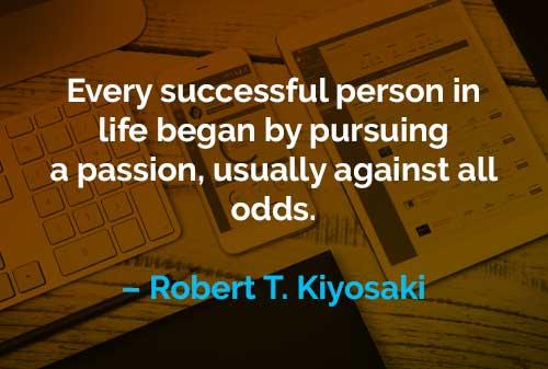 Kata-kata Motivasi Robert T. Kiyosaki Mengejar Hasrat - Finansialku