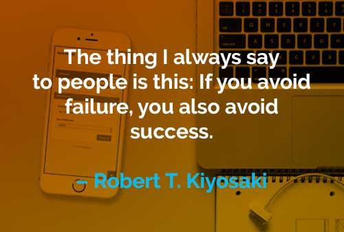 Kata-kata Motivasi Robert T. Kiyosaki Menghindari Kegagalan - Finansialku