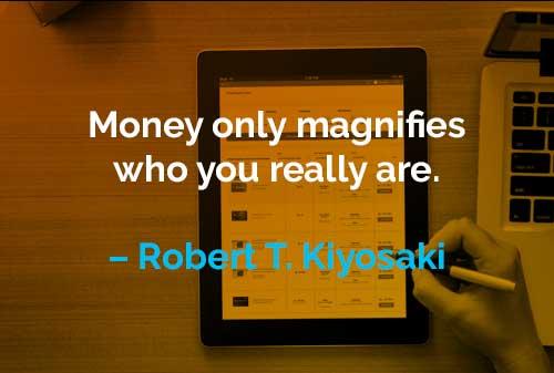 Kata-kata Motivasi Robert T. Kiyosaki Uang Hanya Memperbesar Siapa Diri Anda - Finansialku