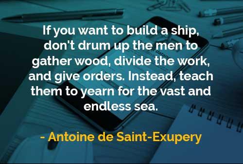 Kata Kata Bijak Antoine De Saint Exupery Membangun Kapal