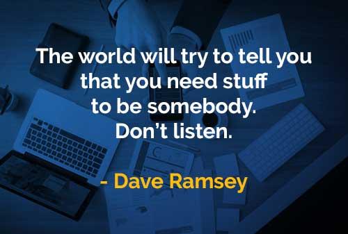 Kata-kata Bijak Dave Ramsey Anda Memerlukan Barang - Finansialku