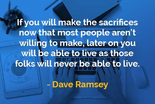 Kata-kata Bijak Dave Ramsey Melakukan Pengorbanan - Finansialku