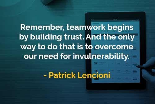 Kata-kata Bijak Patrick Lencioni Kerja Tim Dimulai dari Membangun Kepercayaan - Finansialku