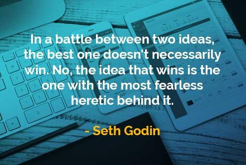 Kata-kata Bijak Seth Godin Pertarungan Antara Dua Gagasan - Finansialku