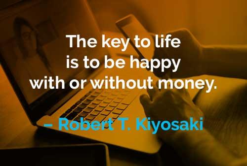 Kata-kata Motivasi Robert T. Kiyosaki Kunci Hidup Adalah - Finansialku