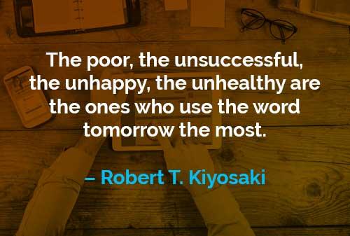 Kata-kata Motivasi Robert T. Kiyosaki Menggunakan Kata Besok - Finansialku