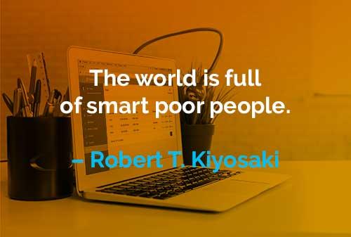 Kata-kata Motivasi Robert T. Kiyosaki Orang Miskin yang Cerdas - Finansialku