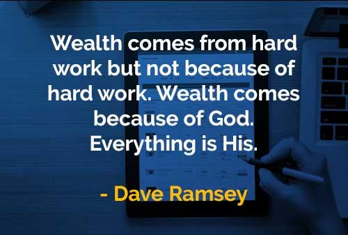 Kata-kata Bijak Dave Ramsey Kekayaan Datang Dari Tuhan - Finansialku