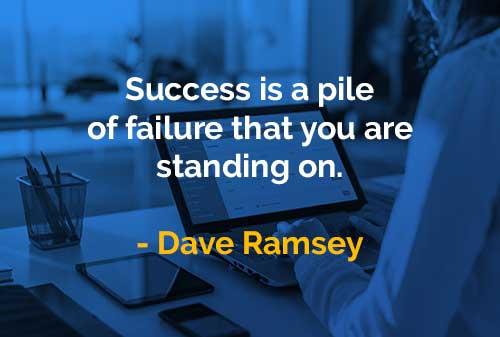 Kata-kata Bijak Dave Ramsey Kesuksesan Adalah Tumpukan Kegagalan - Finansialku