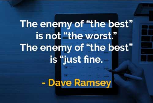 Kata-kata Bijak Dave Ramsey Musuh Yang Terbaik - Finansialku
