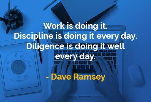 Kata-kata Bijak Dave Ramsey Pekerjaan, Disiplin, Ketekunan - Finansialku