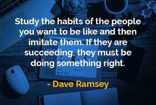 Kata-kata Bijak Dave Ramsey Pelajari Kebiasaan Orang - Finansialku